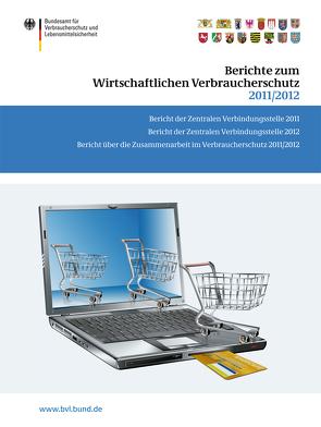 Berichte zum Wirtschaftlichen Verbraucherschutz 2011/2012 von Dombrowski,  Saskia