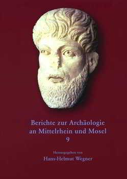 Berichte zur Archäologie an Mittelrhein und Mosel von Becker,  Wolf D, Wegner,  Hans H