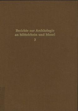 Berichte zur Archäologie an Mittelrhein und Mosel von Berg,  Axel von, Eckert,  Jürg, Schneider,  Konrad, Wegner,  Hans H