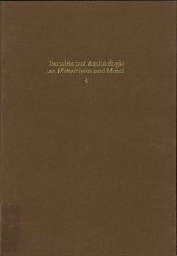 Berichte zur Archäologie an Mittelrhein und Mosel von Berg,  Axel von, Wegner,  Hans H