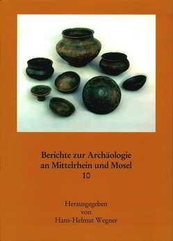 Berichte zur Archäologie an Mittelrhein und Mosel von Wegner,  Hans H