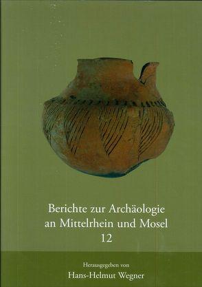 Berichte zur Archäologie an Mittelrhein und Mosel von Gogräfe,  R, Grünwald,  L., Joachim,  H E, Wegner,  Hans H