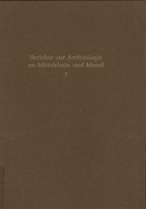 Berichte zur Archäologie an Mittelrhein und Mosel von Berg,  Axel von, Bockius,  Ronald, Bosinski,  Cornelia, Wegner,  Hans