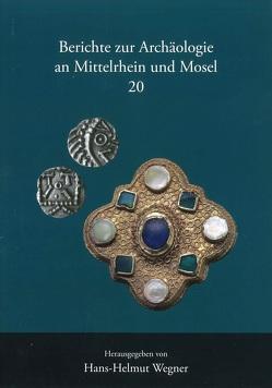 Berichte zur Archäologie an Mühlheim und Mosel von Bakker,  Lothar, Berg,  Axel von, Saal,  Eveline, Schmidt-Steinbach,  Kerstin, Wegner,  Hans Helmut, Welker,  Wolfgang