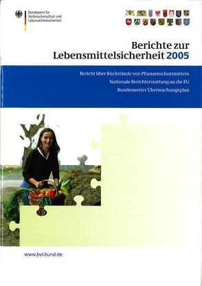 Berichte zur Lebensmittelsicherheit 2005 von Brandt,  Peter