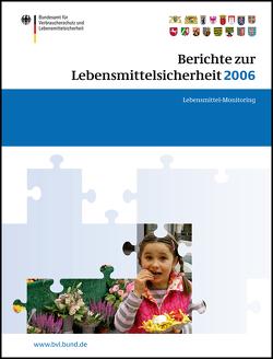 Berichte zur Lebensmittelsicherheit 2006 von Brandt,  Peter