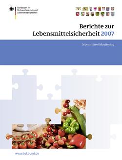 Berichte zur Lebensmittelsicherheit 2007 von Brandt,  Peter