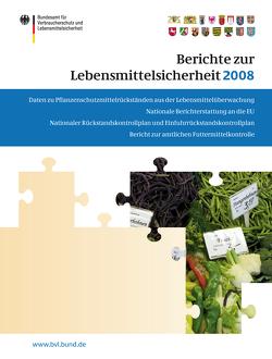 Berichte zur Lebensmittelsicherheit 2008 von Brandt,  Peter