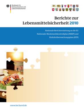 Berichte zur Lebensmittelsicherheit 2010 von Dombrowski,  Saskia
