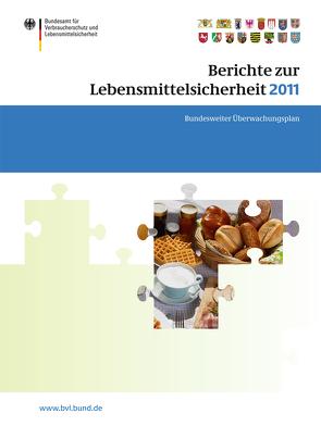 Berichte zur Lebensmittelsicherheit 2011 von Dombrowski,  Saskia