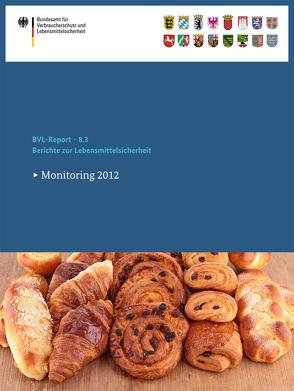 Berichte zur Lebensmittelsicherheit 2012 von Dombrowski,  Saskia