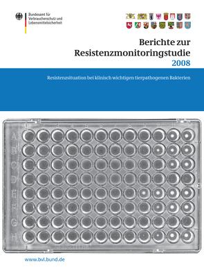 Berichte zur Resistenzmonitoringstudie 2008 von Dombrowski,  Saskia