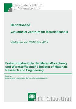 Berichtsband Clausthaler Zentrum für Materialtechnik von Clausthaler Zentrum für Materialtechnik