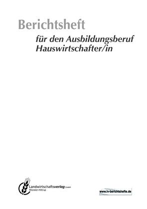 Berichtsheft für den Ausbildungsberuf Hauswirtschafter/in