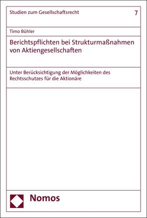 Berichtspflichten bei Strukturmaßnahmen von Aktiengesellschaften von Bühler,  Timo