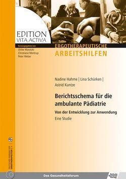 Berichtsschema für die ambulante Pädiatrie von Hahme,  Nadine, Kuntze,  Astrid, Marotzki,  Ulrike, Mentrup,  Christiane, Schürken,  Lina, Weber,  Peter