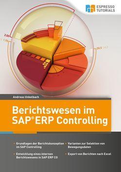 Berichtswesen im SAP-Controlling von Unkelbach,  Andreas