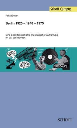 Berlin 1925 – 1940 – 1975 von Emter,  Felix