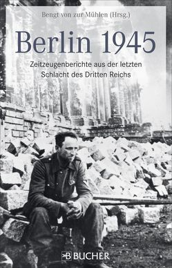 Berlin 1945 von CHRONOS MEDIA GmbH,  Bengt
