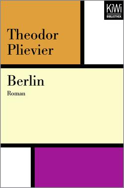 Berlin von Müller,  Hans-Harald, Plievier,  Theodor