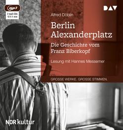 Berlin Alexanderplatz. Die Geschichte vom Franz Biberkopf von Döblin,  Alfred, Messemer,  Hannes