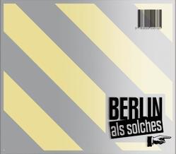 Berlin als solches von Bremer,  Rolf, Dabbert,  Christian, Domröse,  Sascha, Remy,  Volker, Schnell,  Oliver