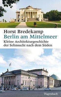 Berlin am Mittelmeer von Bredekamp,  Horst