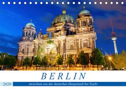 Berlin – Ansichten aus der deutschen Hauptstadt bei Nacht (Tischkalender 2020 DIN A5 quer) von Müller,  Christian
