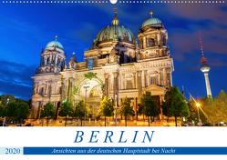 Berlin – Ansichten aus der deutschen Hauptstadt bei Nacht (Wandkalender 2020 DIN A2 quer) von Müller,  Christian