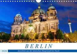 Berlin – Ansichten aus der deutschen Hauptstadt bei Nacht (Wandkalender 2020 DIN A4 quer) von Müller,  Christian