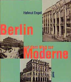 Berlin auf dem Weg zur Moderne von Engel,  Helmut