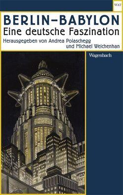Berlin ? Babylon von Polaschegg,  Andrea, Weichenhan,  Michael