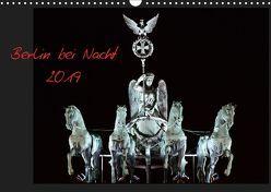 Berlin bei Nacht 2019 (Wandkalender 2019 DIN A3 quer)