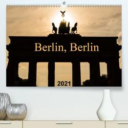 Berlin, Berlin 2021 (Premium, hochwertiger DIN A2 Wandkalender 2021, Kunstdruck in Hochglanz) von Grau,  Anke