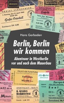 Berlin, Berlin wir kommen von Garbaden,  Hans