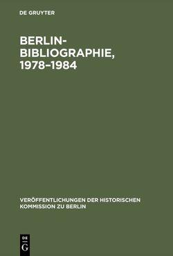 Berlin-Bibliographie, 1978–1984 von Korb,  Renate, Reinhold,  Dorothea, Schäfer,  Ute, Scholz,  Ursula, Stromeyer,  Rainald, Toma,  Frances, Zernack,  Klaus