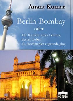 Berlin-Bombay von Kumar,  Anant