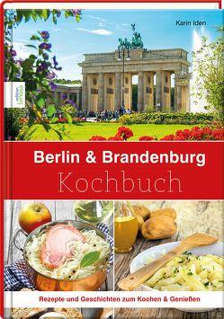 Berlin & Brandenburg Kochbuch von Iden,  Karin