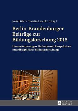 Berlin-Brandenburger Beiträge zur Bildungsforschung 2015 von Laschke,  Christin, Stiller,  Jurik
