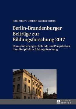 Berlin-Brandenburger Beiträge zur Bildungsforschung 2017 von Laschke,  Christin, Stiller,  Jurik