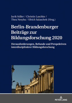 Berlin-Brandenburger Beiträge zur Bildungsforschung 2020 von Laschke,  Christin, Nesyba,  Thea, Salaschek,  Ulrich, Stiller,  Jurik