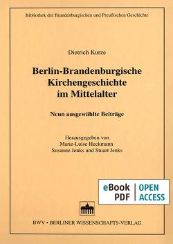 Berlin-Brandenburgische Kirchengeschichte im Mittelalter von Heckmann,  Marie-Luise, Jenks,  Stuart, Jenks,  Susanne, Kurze,  Dietrich