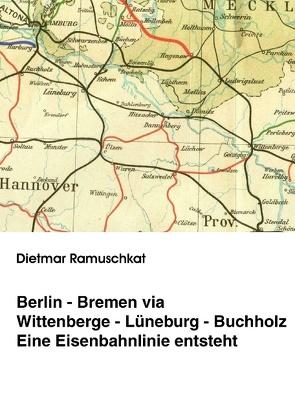 Berlin-Bremen via Wittenberge-Lüneburg-Buchholz von Ramuschkat,  Dietmar