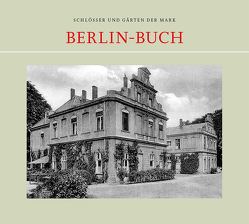 Berlin-Buch von Badstübner-Gröger,  Sibylle, Billeb,  Volkmar, Jager,  Markus, Krosigk,  Klaus-Henning von, Voss,  Rüdiger von