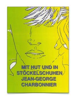 Berlin-Bücher / MIT HUT UND IN STÖCKELSCHUHEN / BERLINER MAUERBLUME von Charbonnier,  Jean-George