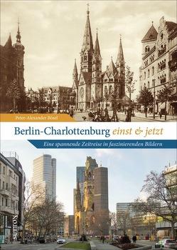 Berlin-Charlottenburg einst und jetzt von Bösel,  Peter-Alexander