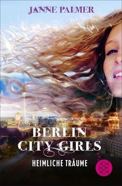 Berlin City Girls – Heimliche Träume von Palmer,  Janne