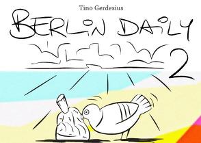 Berlin Daily / Berlin Daily 2 von Gerdesius,  Tino
