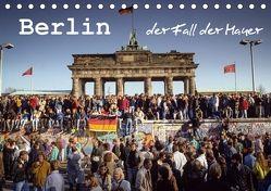 Berlin – der Fall der Mauer (Tischkalender 2018 DIN A5 quer) von Michalke,  Norbert