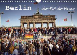 Berlin – der Fall der Mauer (Wandkalender 2019 DIN A4 quer) von Michalke,  Norbert